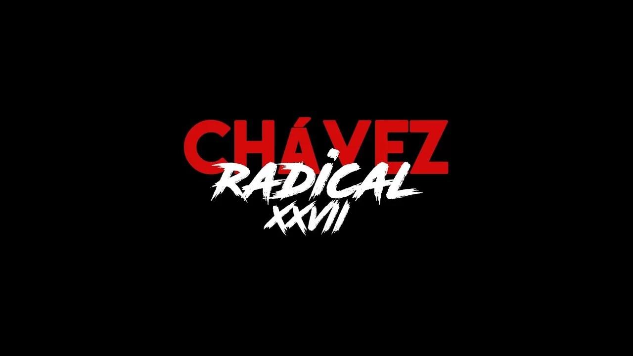 Chávez Radical XXVII: