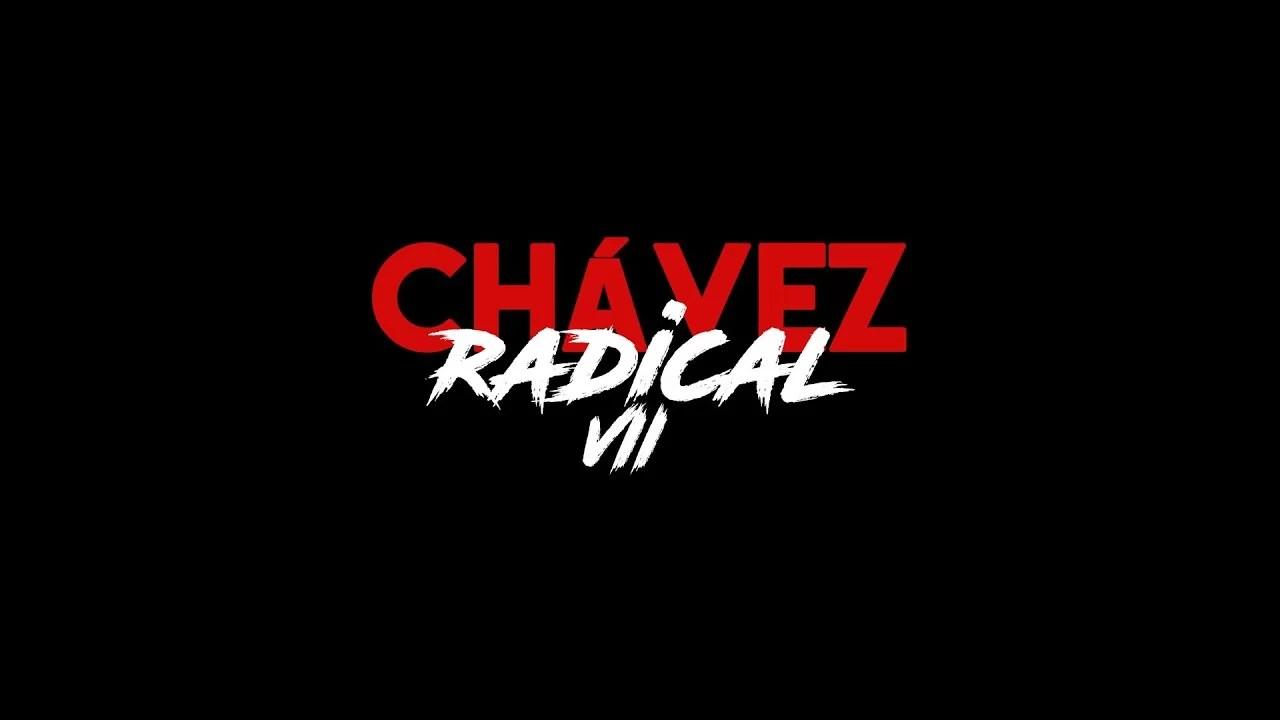 Chávez Radical VII: