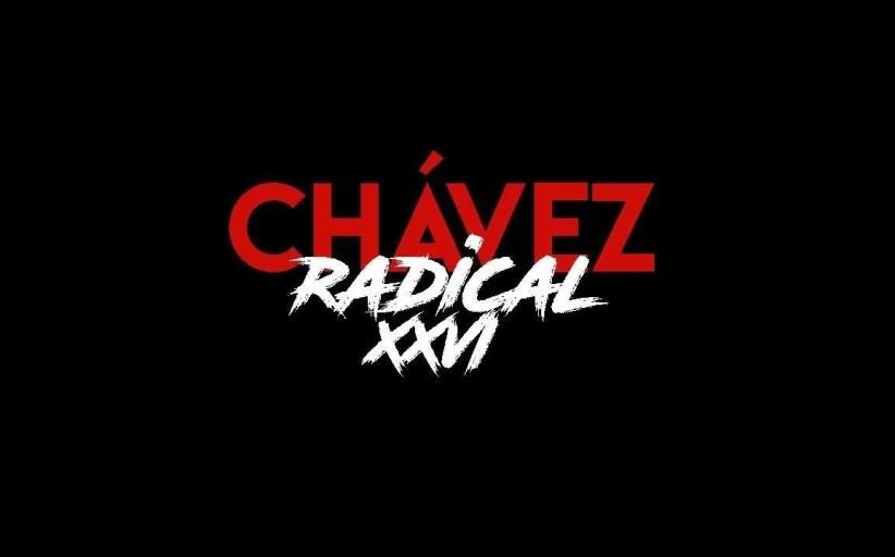 Chávez  Radical XXVI: