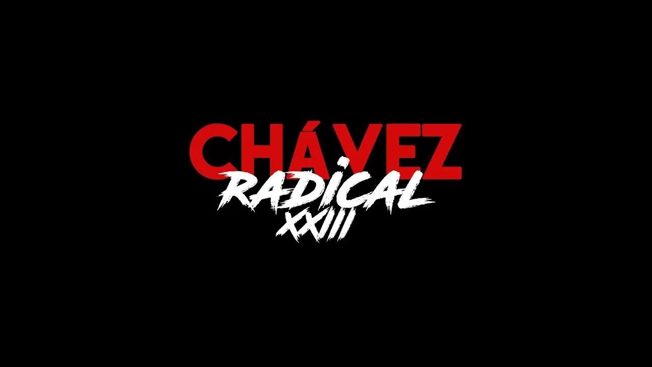 Chávez Radical XXIII: Ya basta de tantas traiciones
