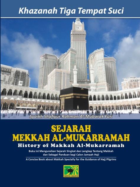 Khazanah Tiga Tempat Suci, Sejarah Mekkah Al Mukarramah - www.ensiklopediaalquran.com