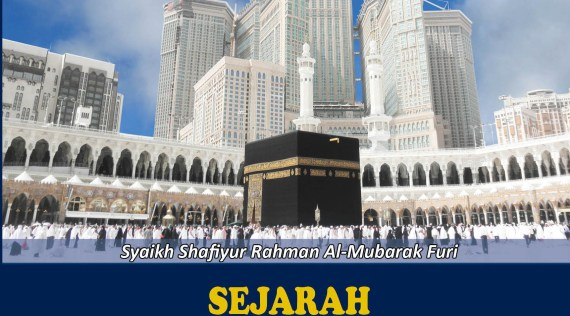 Khazanah Tiga Tempat Suci, Sejarah Mekkah Al Mukarramah - www.ensiklopediaalquran.com - www.tokoensiklopediaislam.com