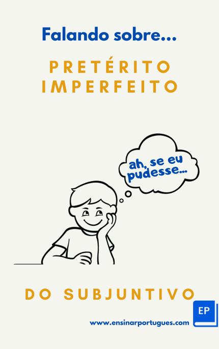 Apostila para aulas de português com explicações simples, intuitivas e exercícios sobre o Pretérito Imperfeito do Subjuntivo
