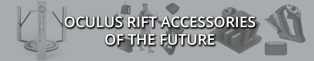 OCULUS ACCESSORIES Top Oculus Rift gadgets accessories of the future