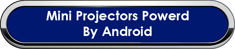 Mini Projectors Powered By Android