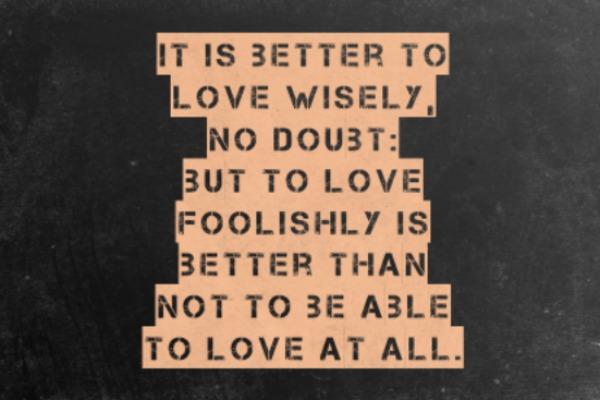 Love foolishly