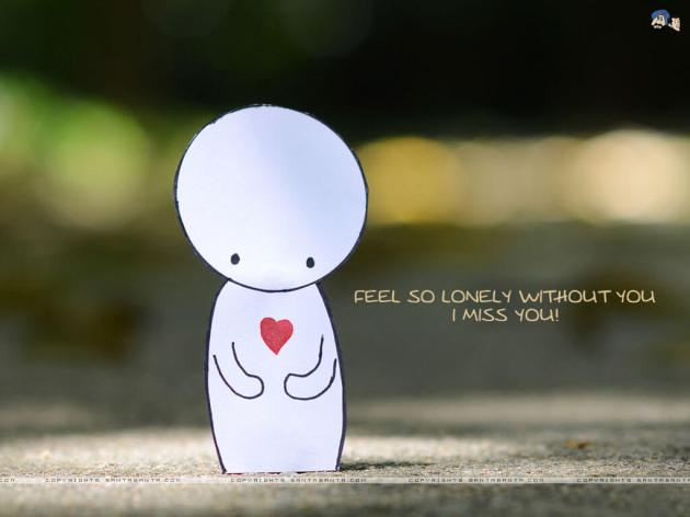 feel so lonely without you i miss you