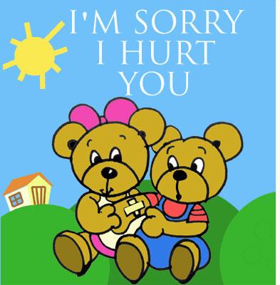 i'm sorry i hurt you