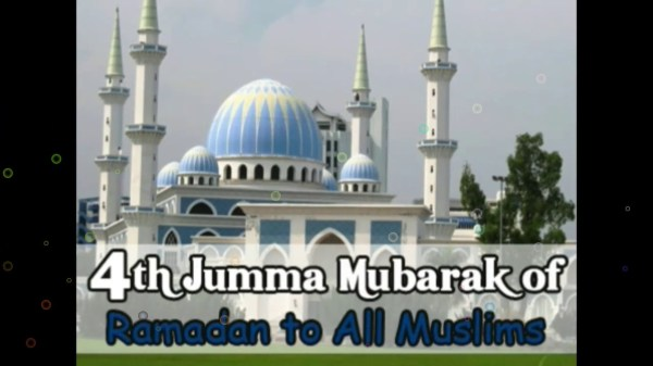4th jumma mubarak of ramadan to all muslims