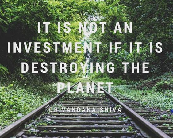 it is not an investment if it is distroying the planet