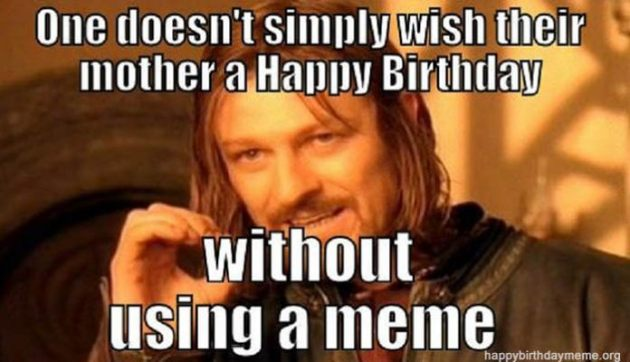 one does not simply happy birthday mom meme