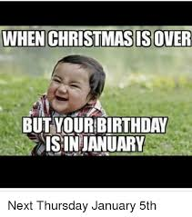 birthday in january after christmas meme image
