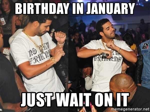 drake dance january birthday meme