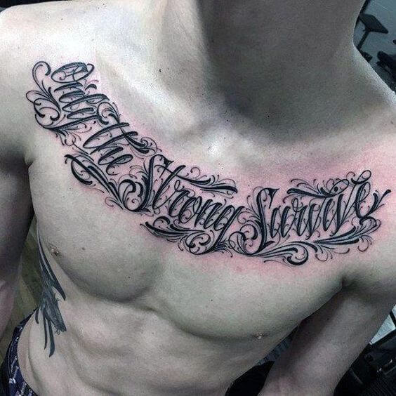 quote only the strong survive calligraphy tattoo design on chest for men
