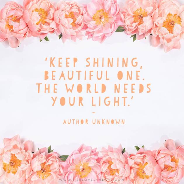 keep shining beautiful one motivational quote to make her smile