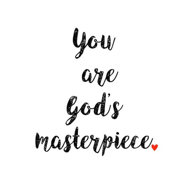 you are god's masterpiece quote to make her smile