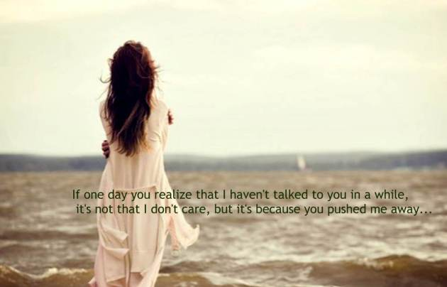 sad pic with quote about pushing away someone you love
