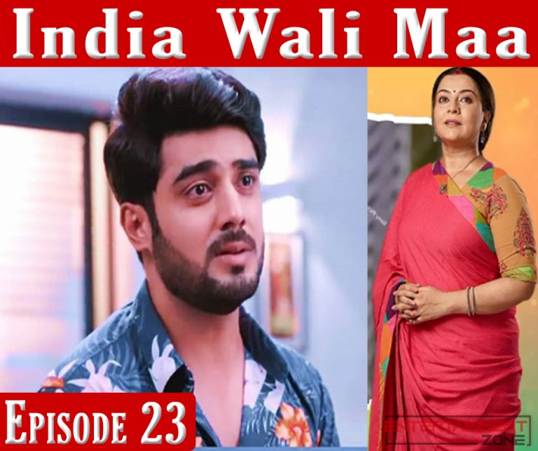 India Wali Maa Episode 23