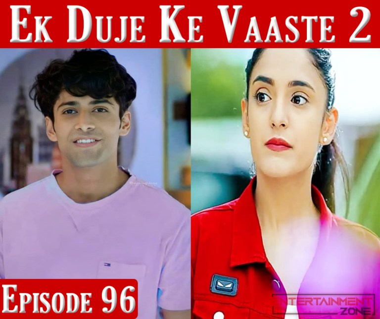Ek Duje Ke Vaaste Season 2 Episode 96