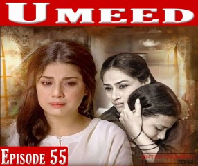 Umeed Episode 55