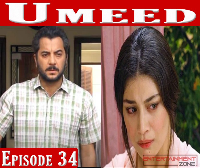 Umeed Episode 34