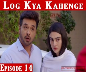 Log Kya Kahenge Episode 14