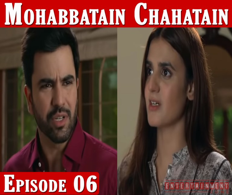 Mohabbatain Chahatain Episode 6