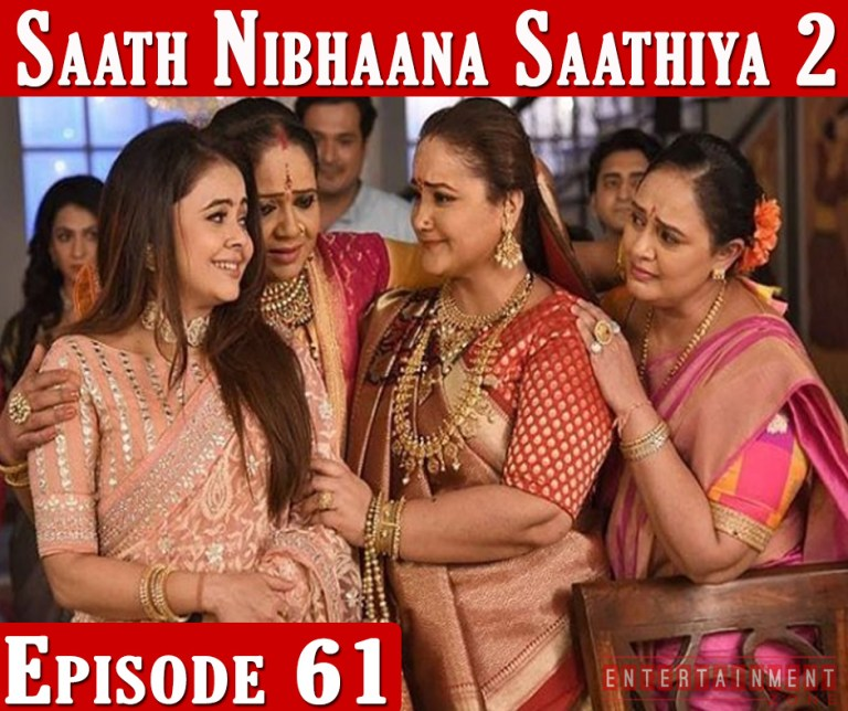 Saath Nibhana Sathiya 2 Episode 61