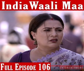 India Wali Maa Full Episode 106