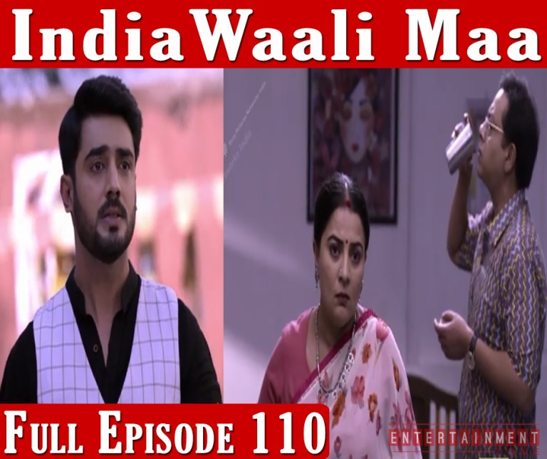 India Wali Maa Full Episode 110