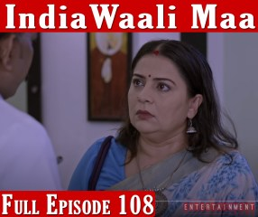 India Wali Maa Full Episode 108