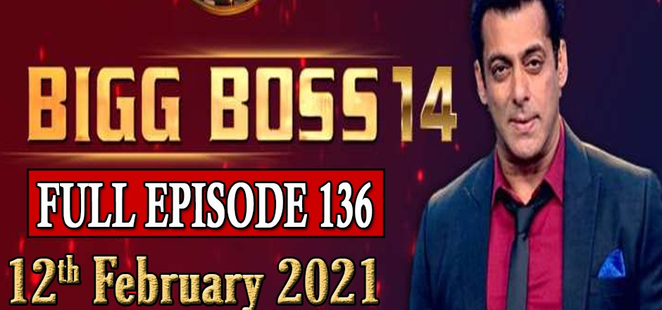 Bigg Boss 14 Full Episode 136