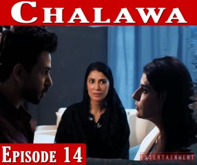 Chalawa Episode 14