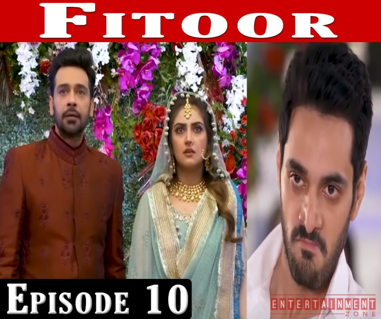 Fitoor Episode 10