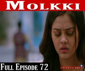 Molkki Full Episode 72