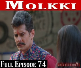 Molkki Full Episode 74