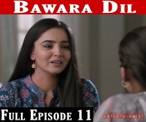 Bawara Dil Full Episode 11