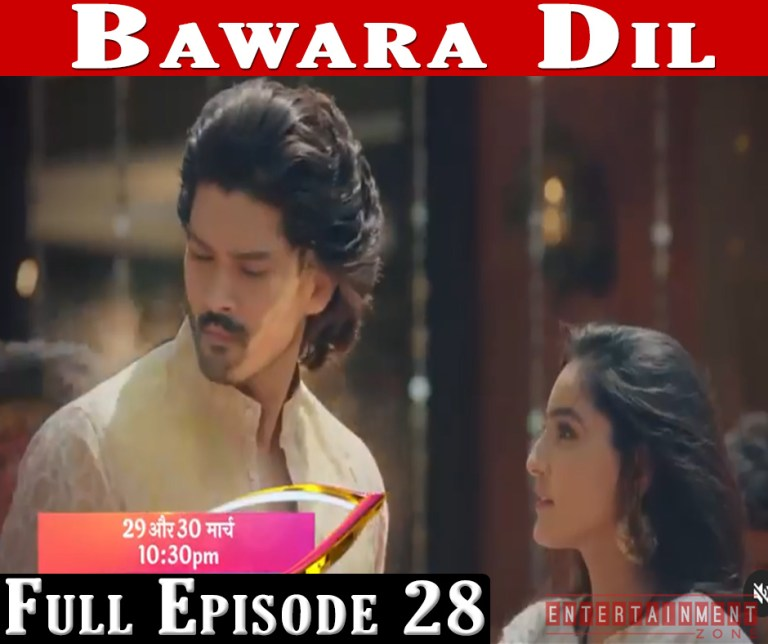 Bawara Dil Full Episode 28