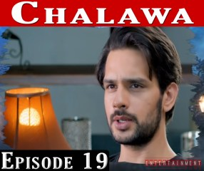 Chalawa Episode 19