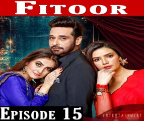 Fitoor Episode 15