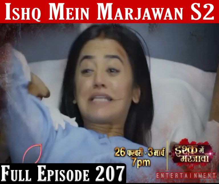 Ishq Mein Marjawan 2 Full Episode 207