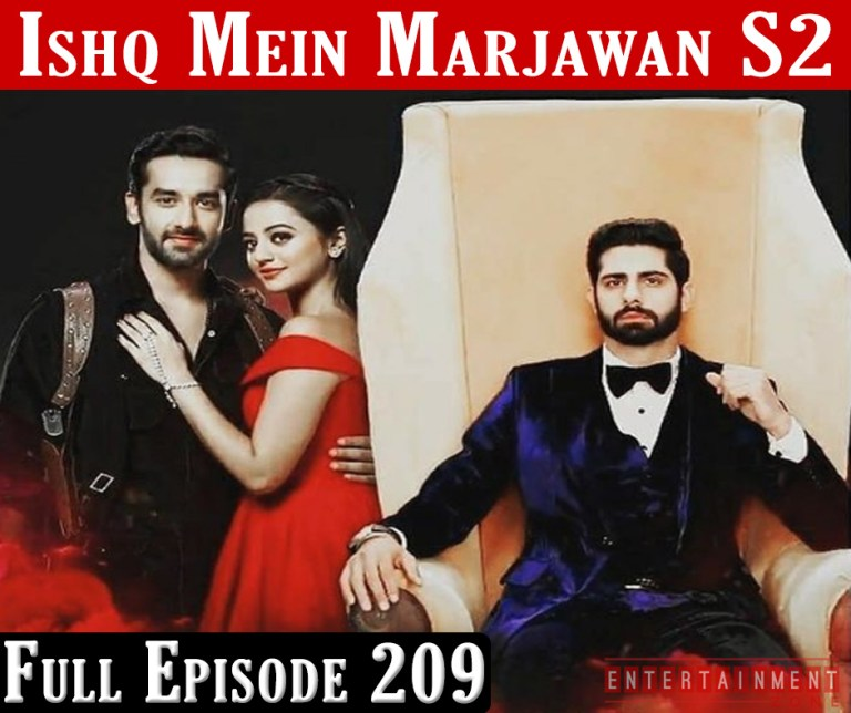 Ishq Mein Marjawan 2 Full Episode 209