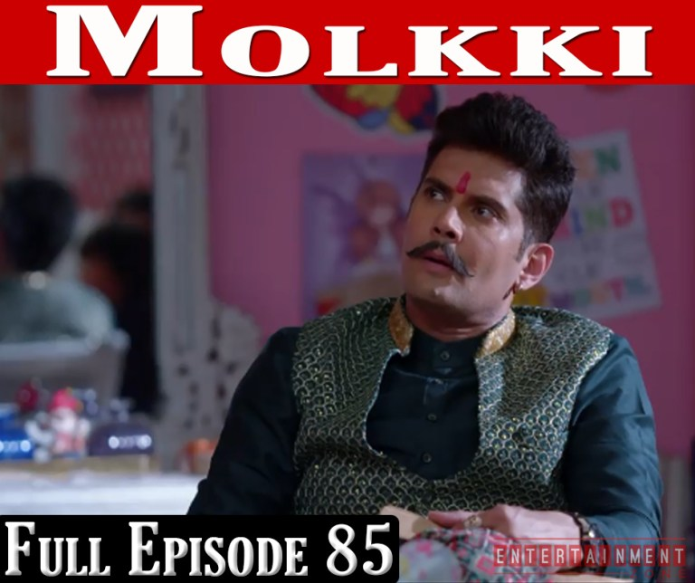 Molkki Full Episode 85