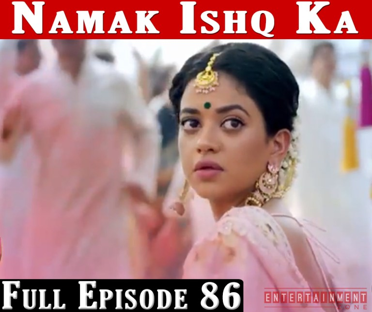 Namak Ishq Ka Full Episode 86
