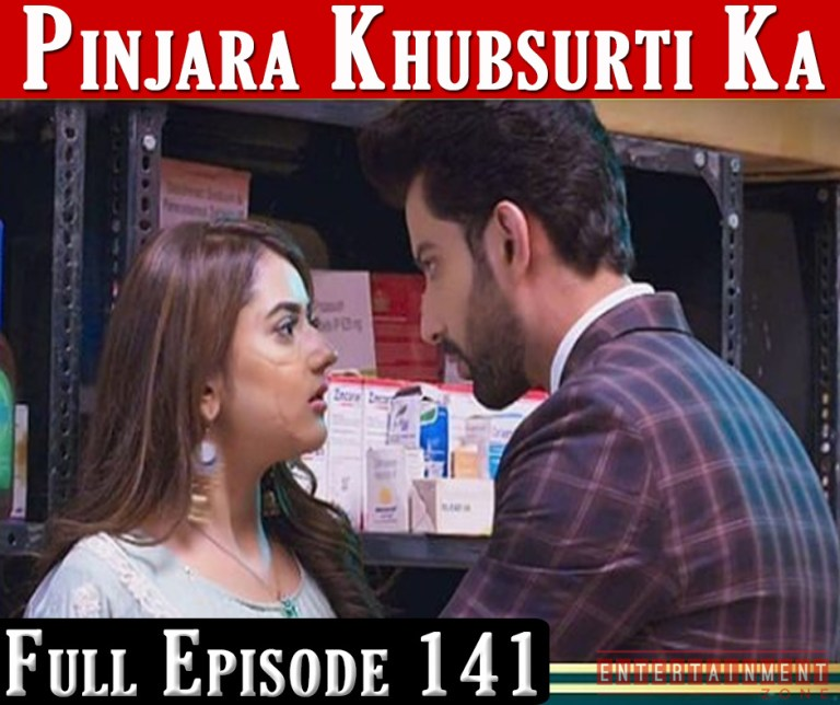 Pinjara Khubsurti Ka Full Episode 141
