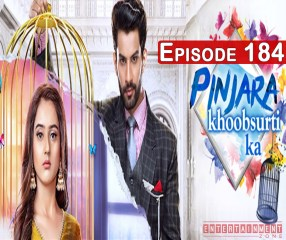 Pinjara Khubsurti Ka Today Episode 184