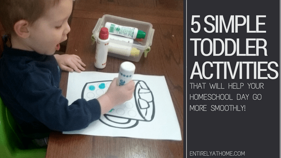 5 Simple Toddler Activities for Homeschool