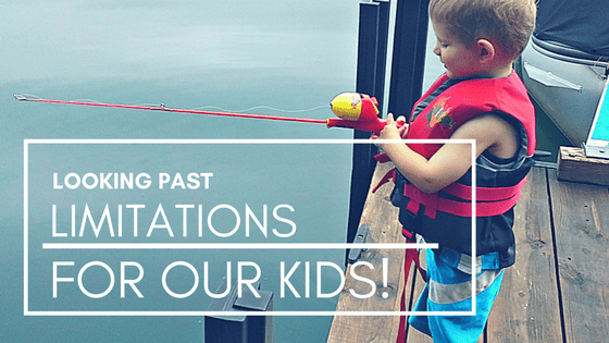 Looking Past Limitations for our Kids!