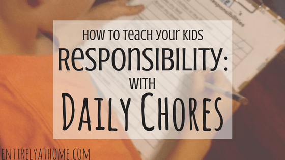 How to teach your kids Responsibility: Daily Chores