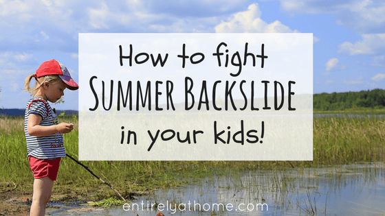 How To Fight Summer Backslide in Your Kids